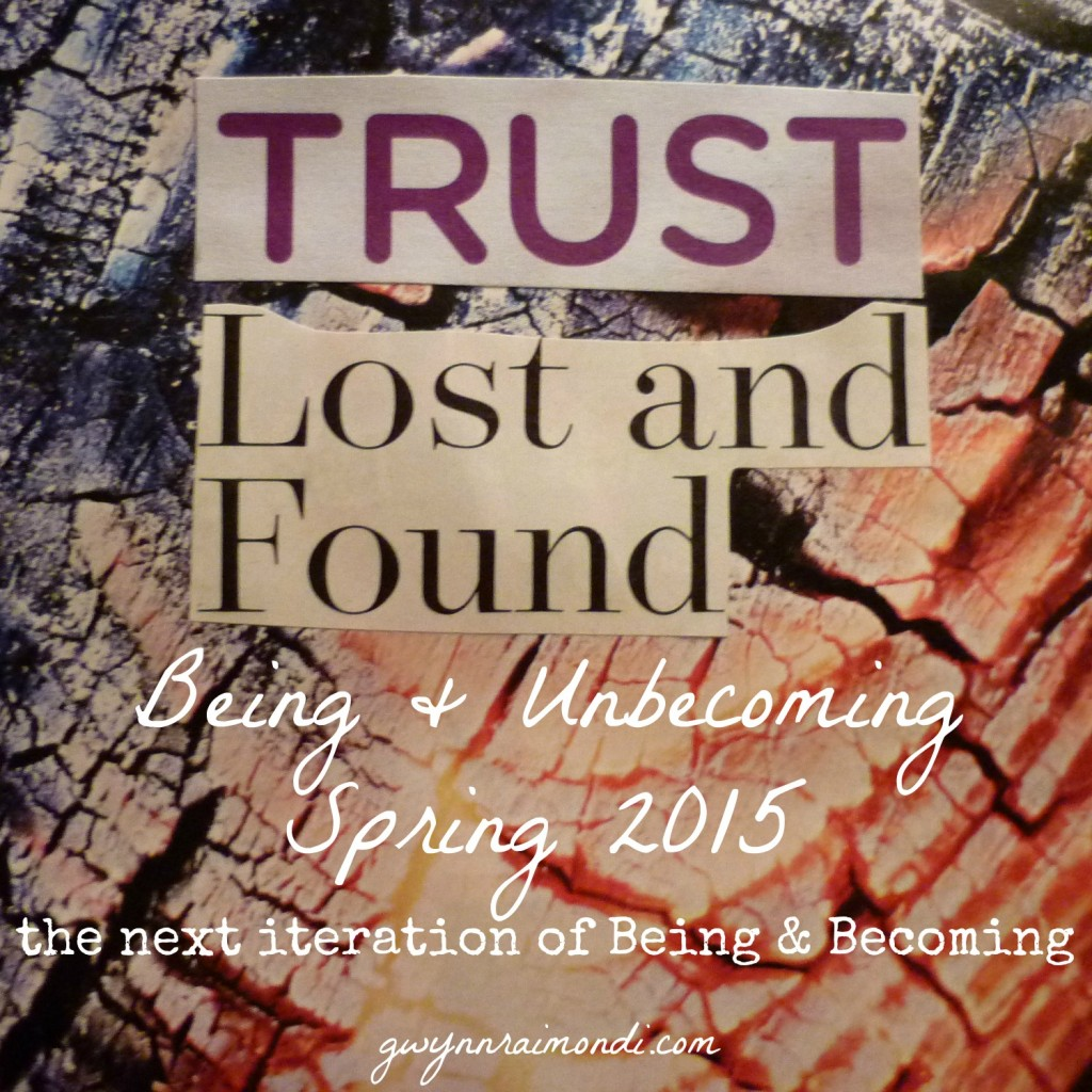 Trust Lost and Found Being and Unbecoming